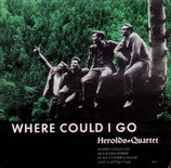 Herolds Quartett - Where Could I Go