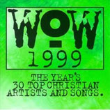 WOW 1999 : The Year's 30 Top Christian Artist And Songs (2-CD)