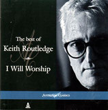 Keith Routledge - The Best of Keith Routledge : I Will Worship