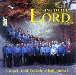 Gospel-und Folkchor Dübendorf - Sing To The Lord