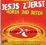 CHRISTIVAL GEBETSKONZERT : Jesus zuerst - Hören und beten (Live)