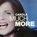 Carola - Much More