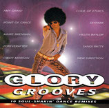 GLORY GROOVES : 10 Soul-Shakin' Dance Remixes