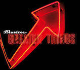 Bluetree - Greater Things
