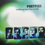 Phatfish - Nothing But The Truth