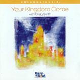 Craig Smith - Your Kingdom Come