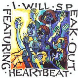Heartbeat - I Will Speak Out