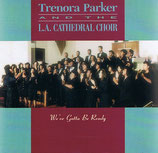 Trenora Parker & The L.A.Cathedral Choir - We've Gotta Be Ready