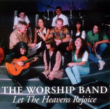 The Worship Band - Let The Heavens Rejoice