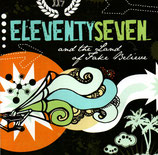 ELEVENTY SEVEN and the Land of Fake Believe