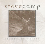 Steve Camp - Abandoned To God