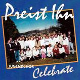 Jugendchor Celebrate - Preist Ihn