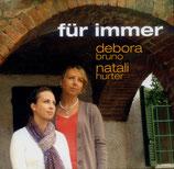 Debora Bruno & Natali Hurter - Für immer