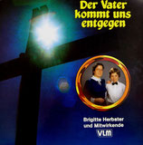 Brigitte Herbster - Der Vater kommt uns entgegen