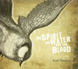 Ryan Delmore - The Spirit The Water And The Blood
