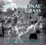 The Traditional Grass - I Believe In The Old-Time Way-
