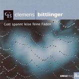 Clemens Bittlinger - Gott spannt leise feine Fäden