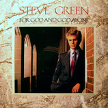 Steve Green - For God And God Alone