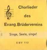 EBV - Singe, Seele, singe!