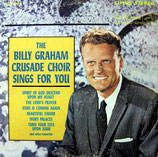 The Billy Graham Crusade Choir - Sings For You