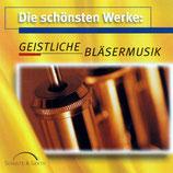 Die schönsten Werke : Geistliche Bläsermusik (Westfälisches Blechbläserensemble/CVJM-Posaunendienst/CVJM-Blechbläserensemble)