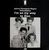 The Johnny Thompson Singers - I'm On My Way To Zion