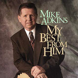 Mike Adkins - My Best From Him