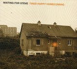 Waiting For Steve - Tired Happy Homecoming
