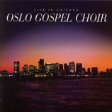 Oslo Gospel Choir - Live In Chicago