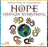 WORLD VISION 50th ANNIVERSARY : Hope Changes Everything (Integrity)