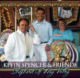 Kevin Spencer & Friends - Shepherd of my Valley -