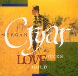 Morgan Cryar - Love Over Gold