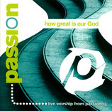 PASSION - How Great Is Our God