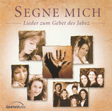 Segne mich; Lieder zum Gebet des Jabez (Gerth Music) (Lemon Sisters, Sharona, Gloria Gabriel, Thea Eichholz-Müller, Beate Ling, Elke Reichert)