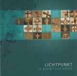 Lichtpunkt - Es bleibt das Kreuz