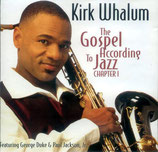 Kirk Whalum - The Gospel According To Jazz