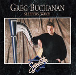 Greg Buchanan - Sleepers, Wake!