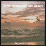 Benjamin Malgo - Anbetungsmusik für stille Stunden