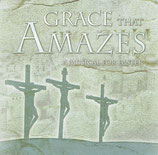 Grace That Amazes : A Musical For Easter (Claire Cloninger, Lari Goss)
