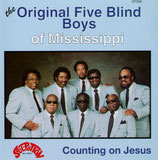 The Original Five Blind Boys of Mississippi - Counting On Jesus