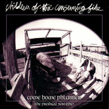 Children Of The Consuming Fire - Come Home Phlubber