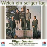 Pilger Quartett - Welch ein sel'ger Tag