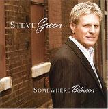 Steve Green - Somewhere Between