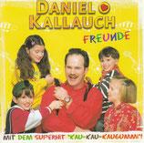 Daniel Kallauch - Freunde
