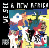 FRIENDS FIRST : We See A New Africa
