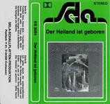 Der Heiland ist geboren - Chöre, Evangeliumsträger, Heinz Hinze, Herolds Quartett, Ölzweig, Orchester, W.Blissenbach