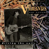 Vigilantes Of Love - Driving The Nails