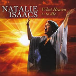 Natalie Isaacs - What Heaven Is To Me
