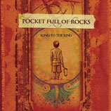 Pocket Full Of Rocks - Song To The King