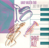 Larry Arlotta Trio - Spirit Jazz (Jazz For My Father)